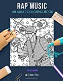 RAP MUSIC: AN ADULT COLORING BOOK: A Rap Music Coloring Book For Adults