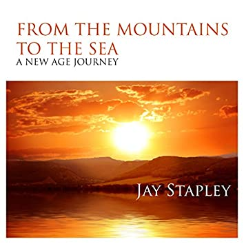 From The Mountains To The Sea: A New Age Journey