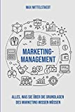 Marketingmanagement: Die Grundlagen des Marketing einfach erklärt