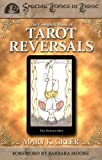 The Complete Book of Tarot Reversals (Special Topics in Tarot Series 1) (English Edition)