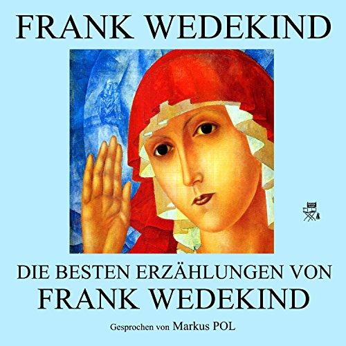Die besten Erzählungen von Frank Wedekind audiobook cover art