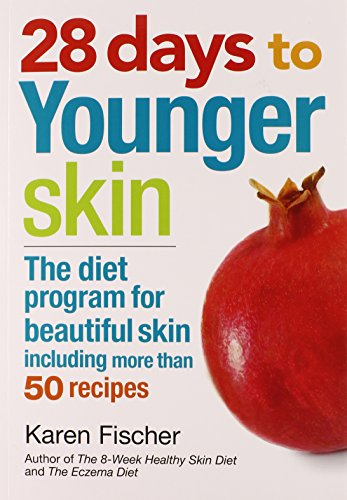 28 days to Younger Skin: The diet program for beautiful skin including more than 50 recipes PDF Books