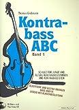 Kontrabass-ABC Band 1 inkl. 2 CDs: Schule für junge und älterere Kontrabassistinnen und -bassisten [Musiknoten] Thomas Großmann