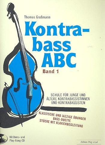 Preisvergleich Produktbild Kontrabass-ABC Band 1 inkl. 2 CDs: Schule für junge und älterere Kontrabassistinnen und -bassisten [Musiknoten] Thomas Großmann