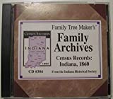 Family Tree Maker's Family Archives Census Records: Indiana, 1860 CD #304 from Indiana Historical Society