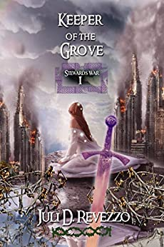 Keeper of the Grove (Stewards War Book 1) by [Juli D. Revezzo]