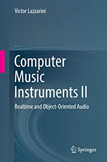 Computer Music Instruments II: Realtime and Object-Oriented Audio