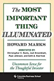 The Most Important Thing Illuminated: Uncommon Sense for the Thoughtful Investor (Columbia Business School Publishing)