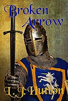 Broken Arrow (Guy of Gisborne Book 3) by [L. Hutton]