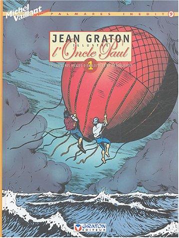 Jean Graton illustre l'Oncle Paul, Tome 1 : 12 histoires vraies d'exploits et de découvertes