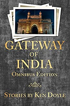 Gateway of India (Omnibus Edition) by [Ken Doyle]