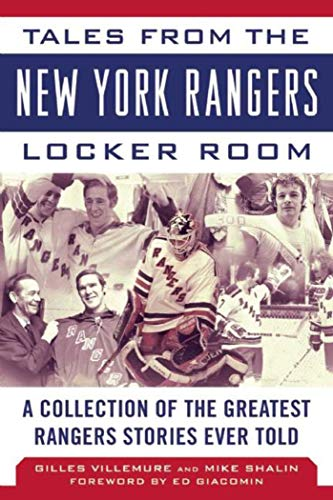 Tales from the New York Rangers Locker Room: A Collection of the Greatest Rangers Stories Ever Told (Tales from the Team)