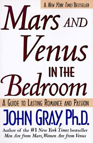 Mars And Venus In The Bedroom A Guide To Lasting Romance And Passion A Guide To Lasting Romance And Passion Kindle Edition By Gray John Health Fitness Dieting Kindle Ebooks