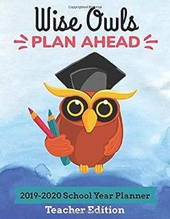 Wise Owls Plan Ahead 2019-2020 School Year Planner Teacher Edition: 8.5