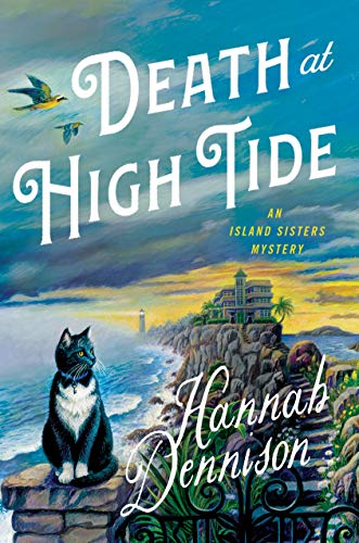 Death at High Tide: An Island Sisters Mystery (The Island Sisters Book 1) by [Hannah Dennison]