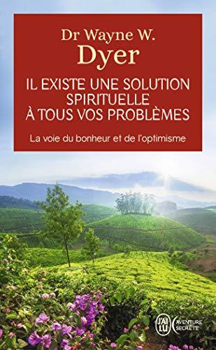Es gibt eine spirituelle Lösung für all Ihre Probleme - den Weg zu Glück und Optimismus