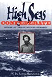 High Seas Confederate: The Life and Times of John Newland Maffitt (Studies in Maritime History)