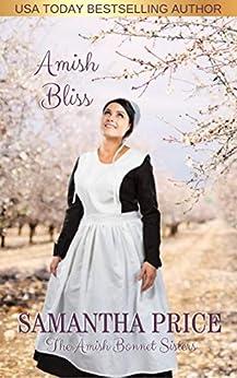 [Samantha Price]のAmish Bliss: Amish Romance (The Amish Bonnet Sisters Book 10) (English Edition)