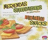 Meriendas saludables en MiPlato/Healthy Snacks on MyPlate (¿Qué hay en MiPlato?/What's On My Plate?)