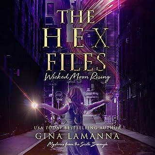 The Hex Files: Wicked Moon Rising                   Autor:                                                                                                                                 Gina LaManna                               Sprecher:                                                                                                                                 Allyson Ryan                      Spieldauer: 8 Std. und 33 Min.     Noch nicht bewertet     Gesamt 0,0