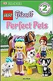 DK Readers L2: LEGO Friends Perfect Pets (DK Readers Level 2)