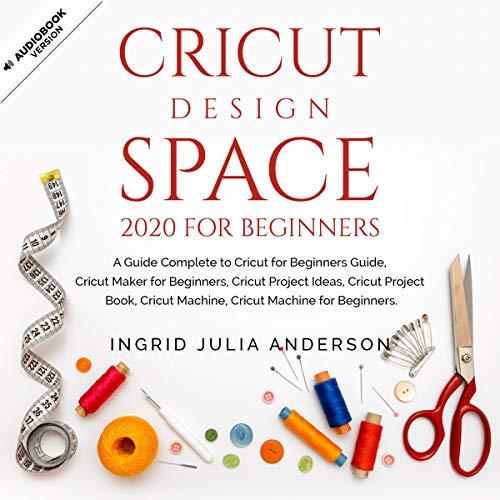 Cricut Design Space 2020 for Beginners cover art
