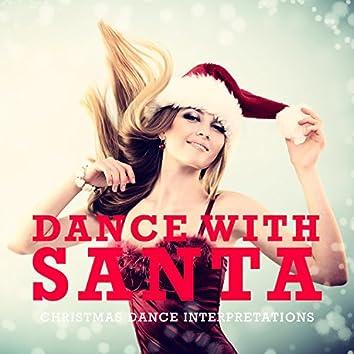 Dance with Santa (Christmas Dance Interpretations)