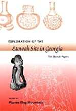 Exploration of the Etowah Site in Georgia: The Etowah Papers (Southeastern Classics in Archaeology, Anthropology, and History)