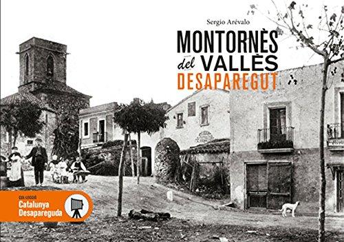 Montornès del Vallès desaparegut: 38 (Catalunya desapareguda)