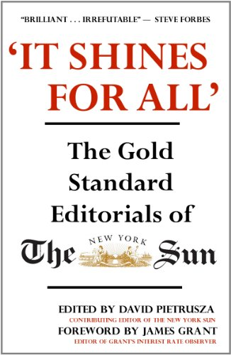 'It Shines for All' The Gold Standard Editorials of the New York Sun