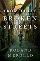 From These Broken Streets: A Novel