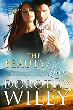 The Beauty of Love - Book #6 of the American Wilderness