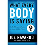 What Every BODY is Saying: An Ex-FBI Agent's Guide to Speed-Reading People (English Edition)