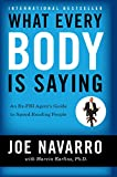 Recommended book: What Every BODY is Saying: An Ex-FBI Agent's Guide to Speed-Reading People