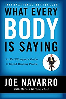 What Every BODY is Saying: An Ex-FBI Agent's Guide to Speed-Reading People by [Joe Navarro, Marvin Karlins]