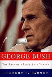 George Bush: The Life of a Lone Star Yankee