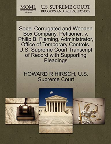 Sobel Corrugated and Wooden Box Company, Petitioner, v. Philip B. Fleming, Administrator, Office of Temporary Controls. U.S. Supreme Court Transcript of Record with Supporting Pleadings