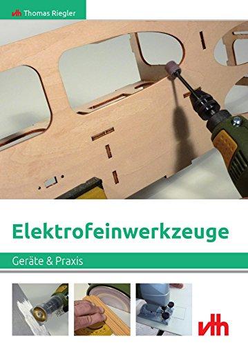 Elektrofeinwerkzeuge: Geräte und Praxis