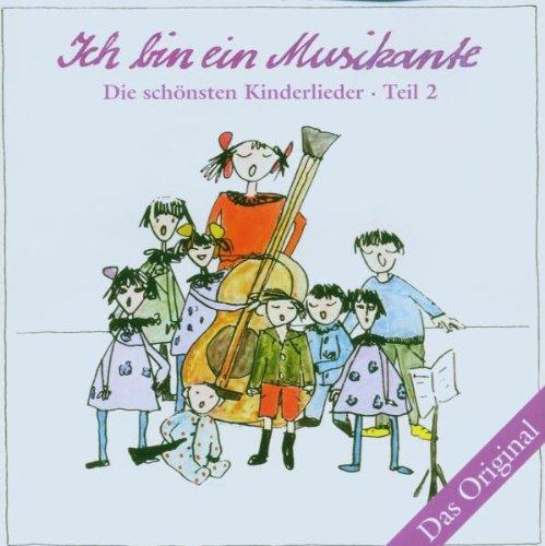Ich bin ein Musikante - Die schönsten Kinderlieder Teil 2