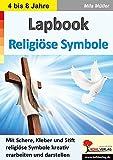 Lapbook Religiöse Symbole: Mit Schere, Kleber und Stift religiöse Symbole kreativ erarbeiten und darstellen
