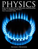 Physics - For use with the IB Diploma Programme: Topic 3: Thermal Physics. First Assessment 2016 (Volume 3)
