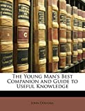 The Young Man's Best Companion and Guide to Useful Knowledge
