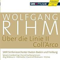 Rihm: Uber die Linie II / Coll'Arco (2012-03-27)