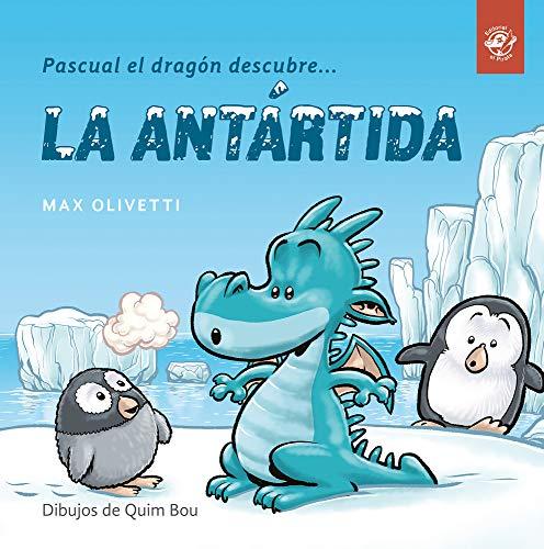 Pascual el dragón descubre la Antártida: Libros en letra ligada para niños - Cuentos interactivos para conocer culturas y ayudar a los demás: 1