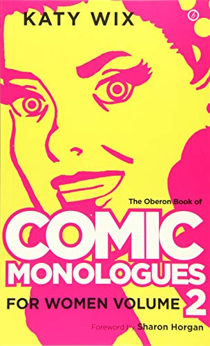 The Oberon Book of Comic Monologues for Women: VolumeTwo