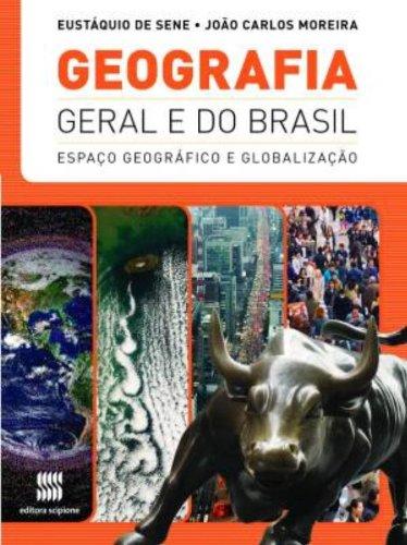 Geografia Geral E Do Brasil - Volume Único. Espaço Geográfico E Globalização