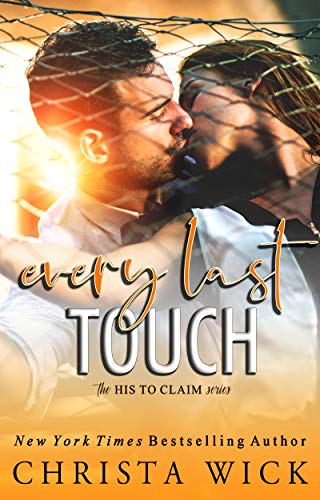 Every Last Touch: Walker & Ashley (His to Claim Book 1)