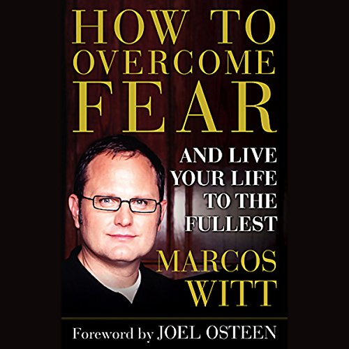 How to Overcome Fear and Live Your Life to the Fullest cover art