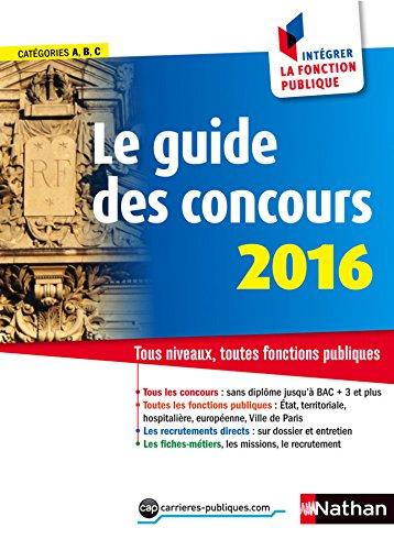 Le guide des concours - Intégrer la fonction publique - 2016