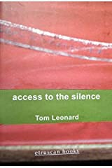 Access to the Silence: Poems and Posters 1984-2004 Paperback